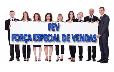FORÇA ESPECIAL DE VENDAS – FEV