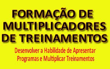 FORMAÇÃO DE MULTIPLICADORES DE TREINAMENTOS